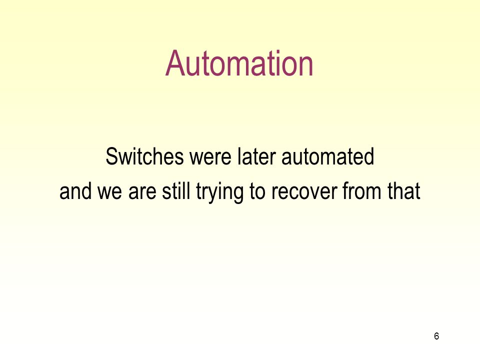6 Automation Switches were later automated and we are still trying to recover from that
