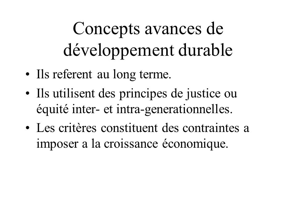 Concepts avances de développement durable Ils referent au long terme.