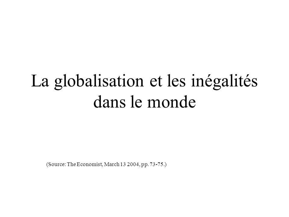 La globalisation et les inégalités dans le monde (Source: The Economist, March 13 2004, pp. 73-75.)