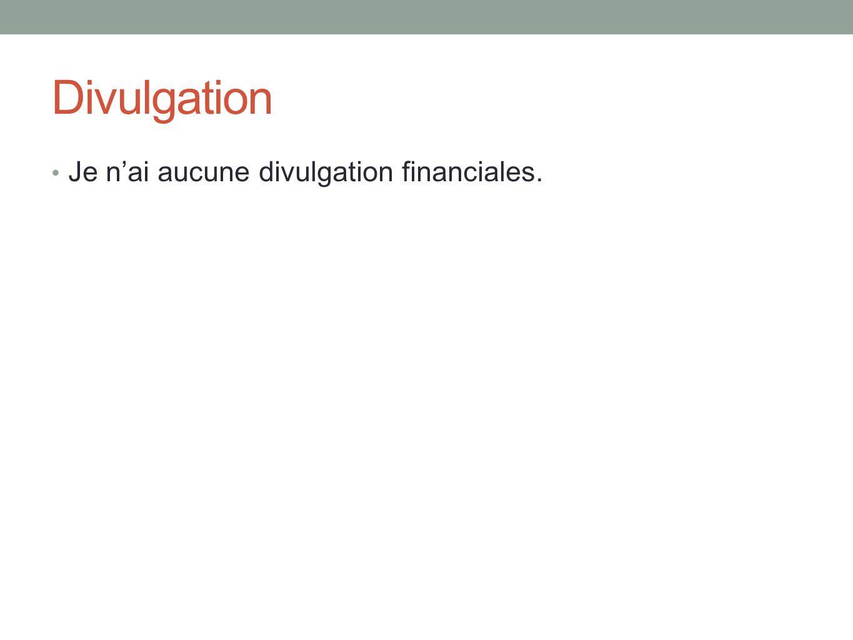 Divulgation Je nai aucune divulgation financiales.