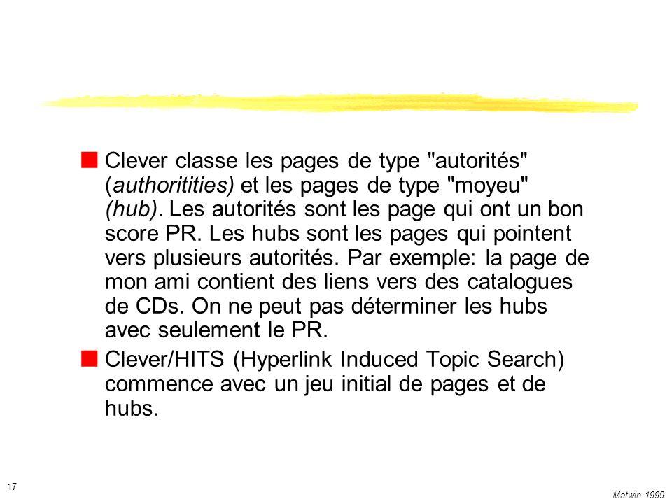 Matwin 1999 17 Clever classe les pages de type autorités (authoritities) et les pages de type moyeu (hub).