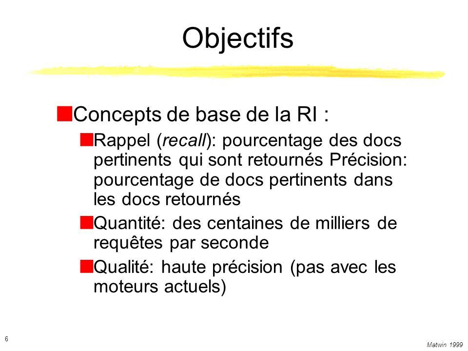 Matwin 1999 27 Outils de classification des textes RIPPER un système dapprentissage orienté règles Fonctionne bien sur de gros ensembles de traits binaires Réseaux bayesiens naïfs Efficaces (pas de recherche) Simples à programmer Indiquent un niveau de croyance