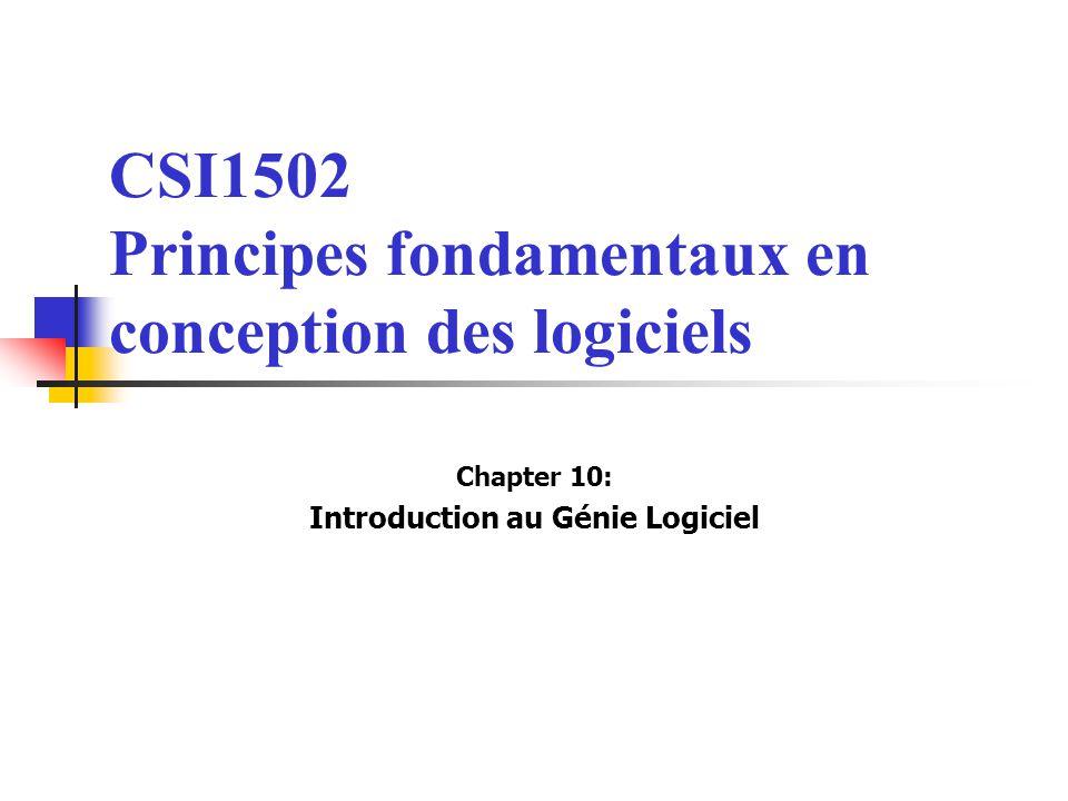 CSI1502 Principes fondamentaux en conception des logiciels Chapter 10: Introduction au Génie Logiciel