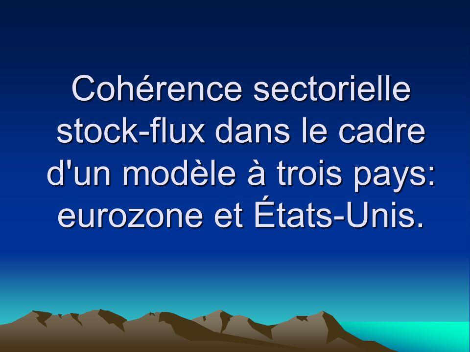 Cohérence sectorielle stock-flux dans le cadre d un modèle à trois pays: eurozone et États-Unis.
