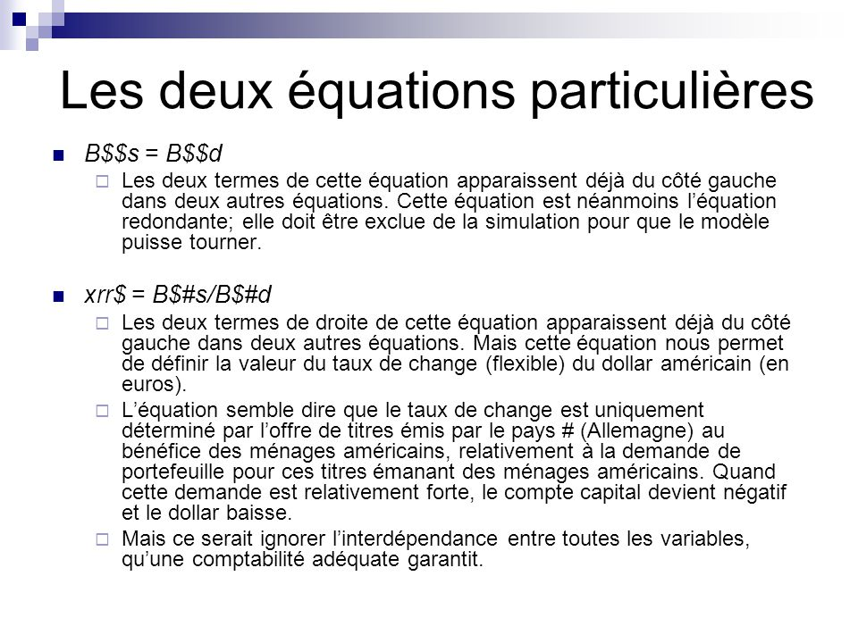 Les deux équations particulières B$$s = B$$d Les deux termes de cette équation apparaissent déjà du côté gauche dans deux autres équations.