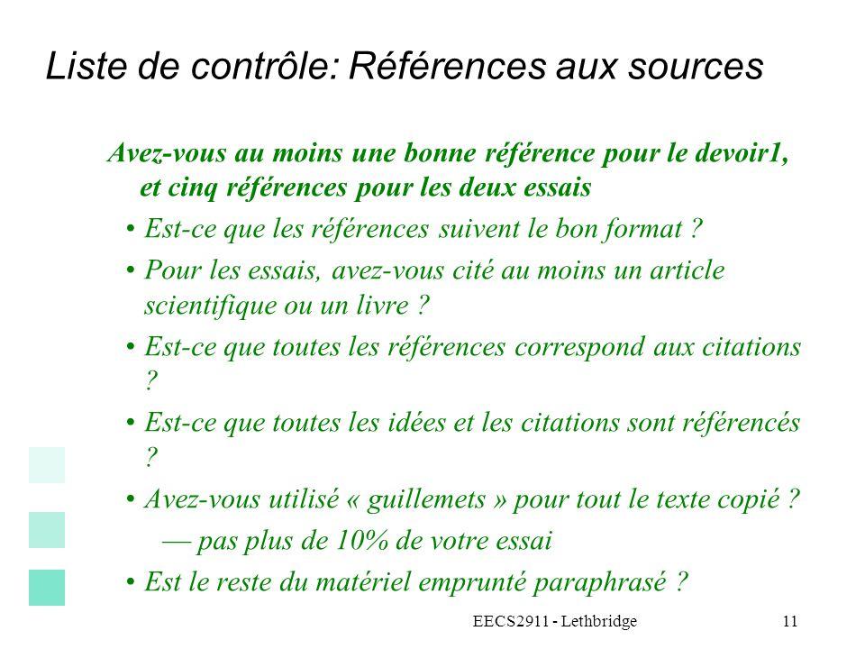 Liste de contrôle: Références aux sources Avez-vous au moins une bonne référence pour le devoir1, et cinq références pour les deux essais Est-ce que l