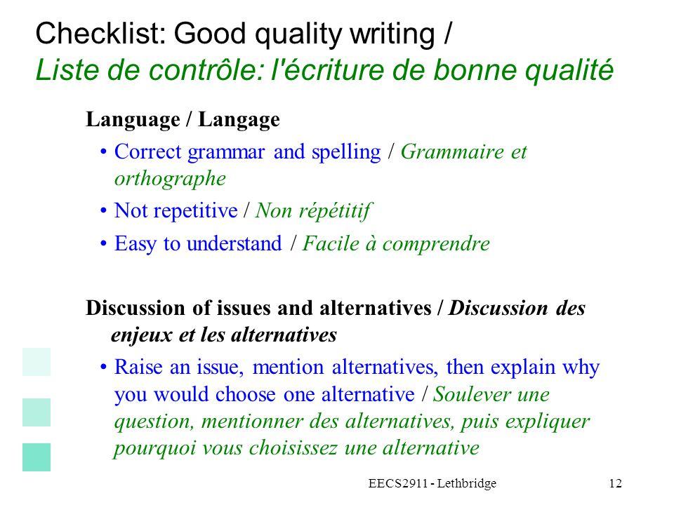 Checklist: Good quality writing / Liste de contrôle: l'écriture de bonne qualité Language / Langage Correct grammar and spelling / Grammaire et orthog