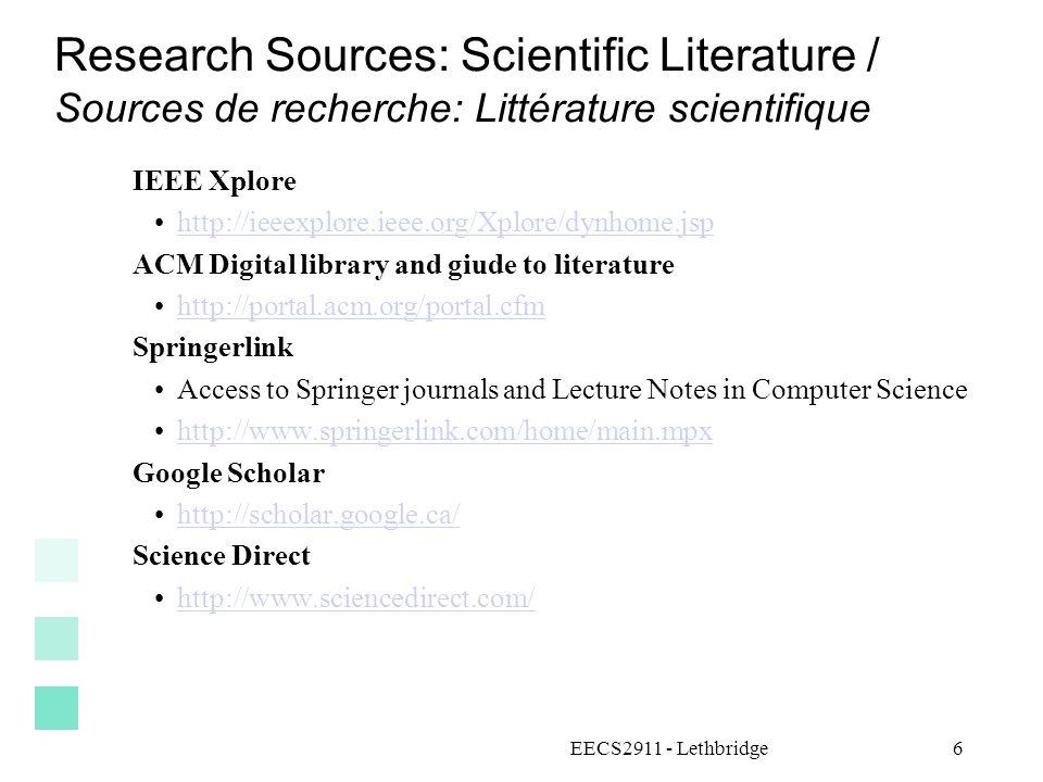 6 Research Sources: Scientific Literature / Sources de recherche: Littérature scientifique IEEE Xplore http://ieeexplore.ieee.org/Xplore/dynhome.jsp A