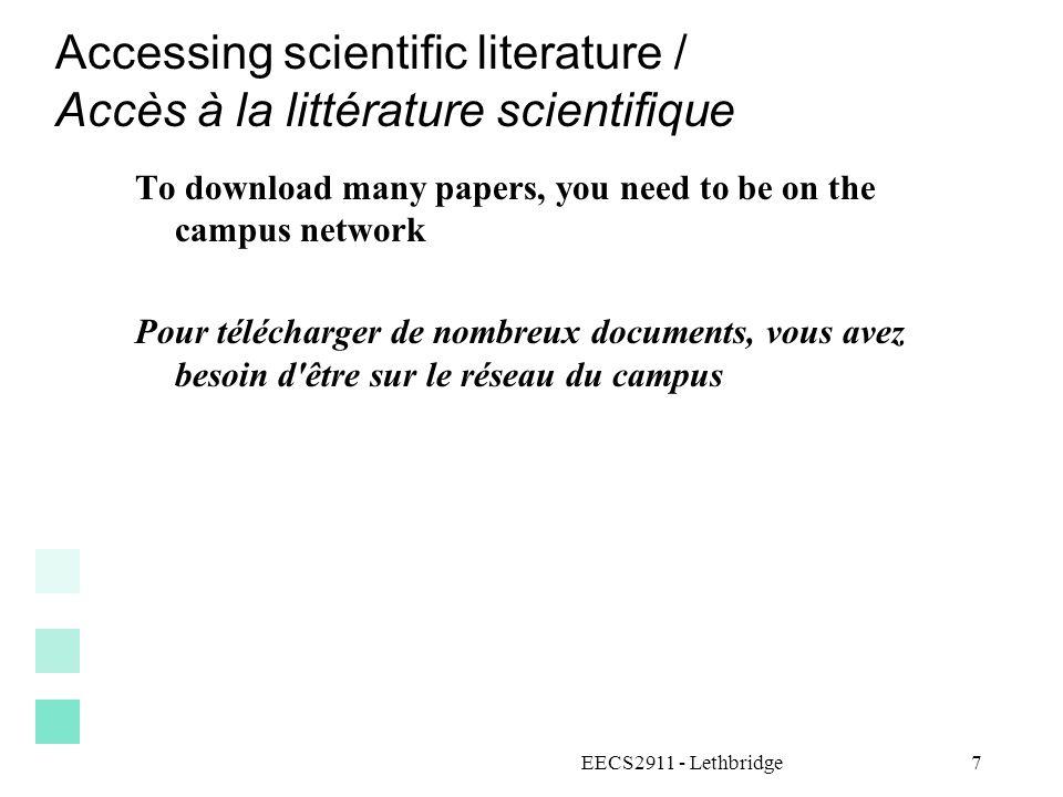 Accessing scientific literature / Accès à la littérature scientifique To download many papers, you need to be on the campus network Pour télécharger d