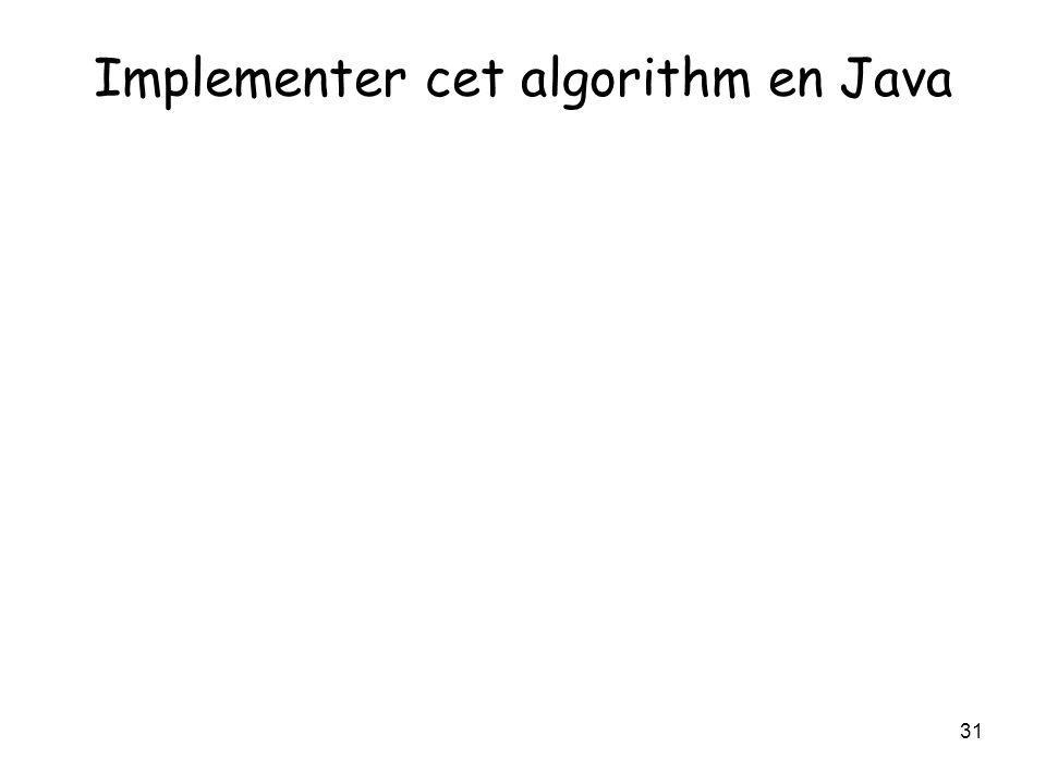 31 Implementer cet algorithm en Java