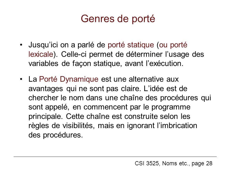 CSI 3525, Noms etc., page 28 Genres de porté Jusquici on a parlé de porté statique (ou porté lexicale).