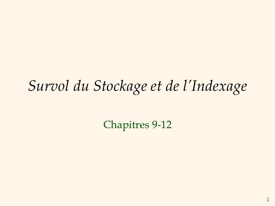 1 Survol du Stockage et de lIndexage Chapitres 9-12