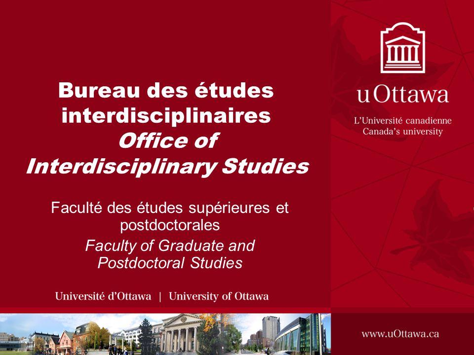 Bureau des études interdisciplinaires Office of Interdisciplinary Studies Faculté des études supérieures et postdoctorales Faculty of Graduate and Pos