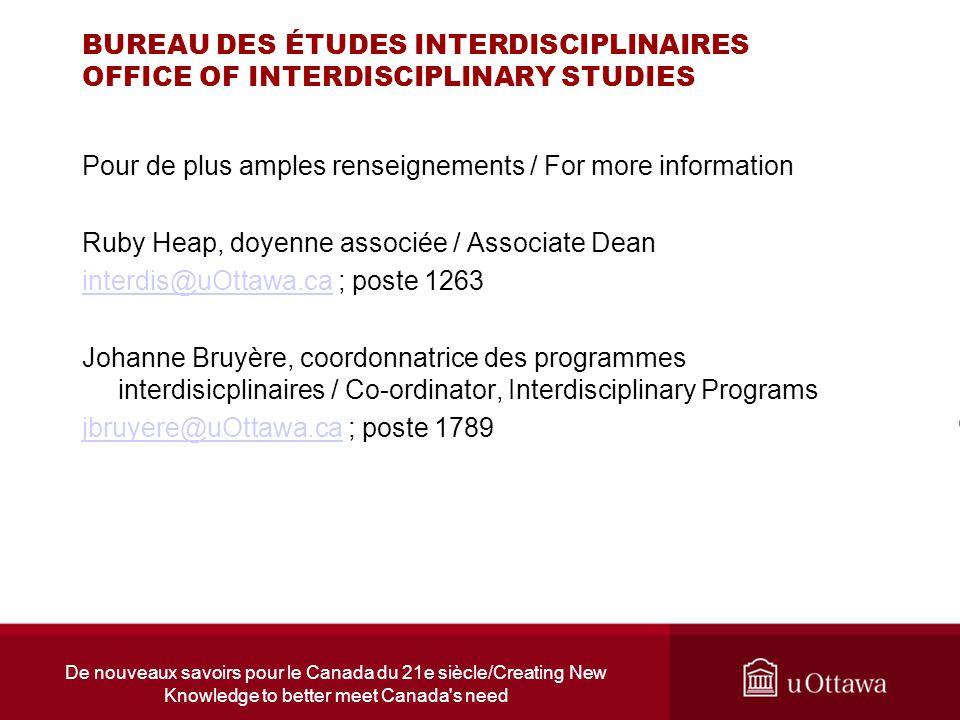 De nouveaux savoirs pour le Canada du 21e siècle/Creating New Knowledge to better meet Canada's need BUREAU DES ÉTUDES INTERDISCIPLINAIRES OFFICE OF I