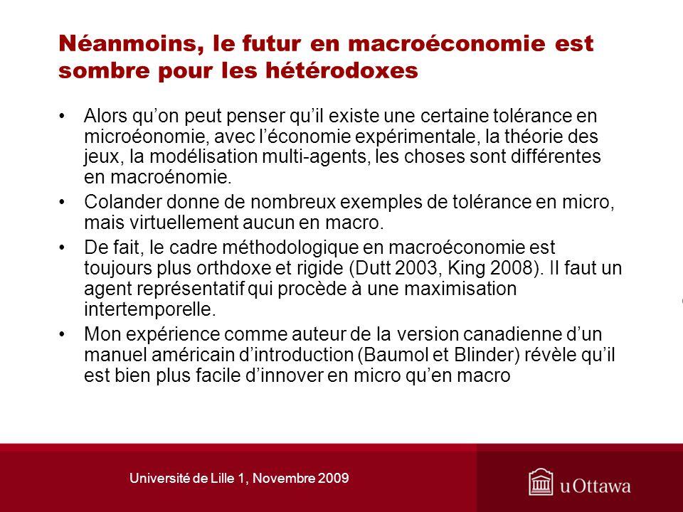 Néanmoins, le futur en macroéconomie est sombre pour les hétérodoxes Alors quon peut penser quil existe une certaine tolérance en microéonomie, avec l