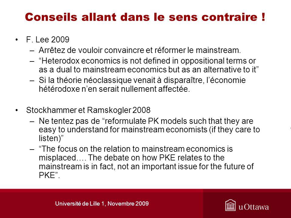Université de Lille 1, Novembre 2009 Conseils allant dans le sens contraire ! F. Lee 2009 –Arrêtez de vouloir convaincre et réformer le mainstream. –H