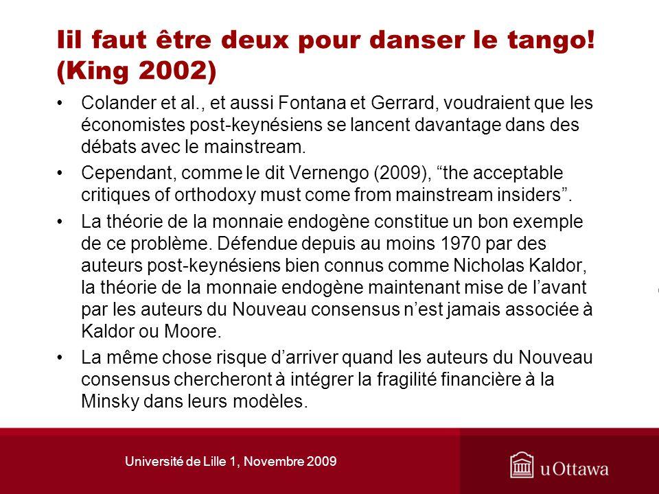 Université de Lille 1, Novembre 2009 Iil faut être deux pour danser le tango! (King 2002) Colander et al., et aussi Fontana et Gerrard, voudraient que