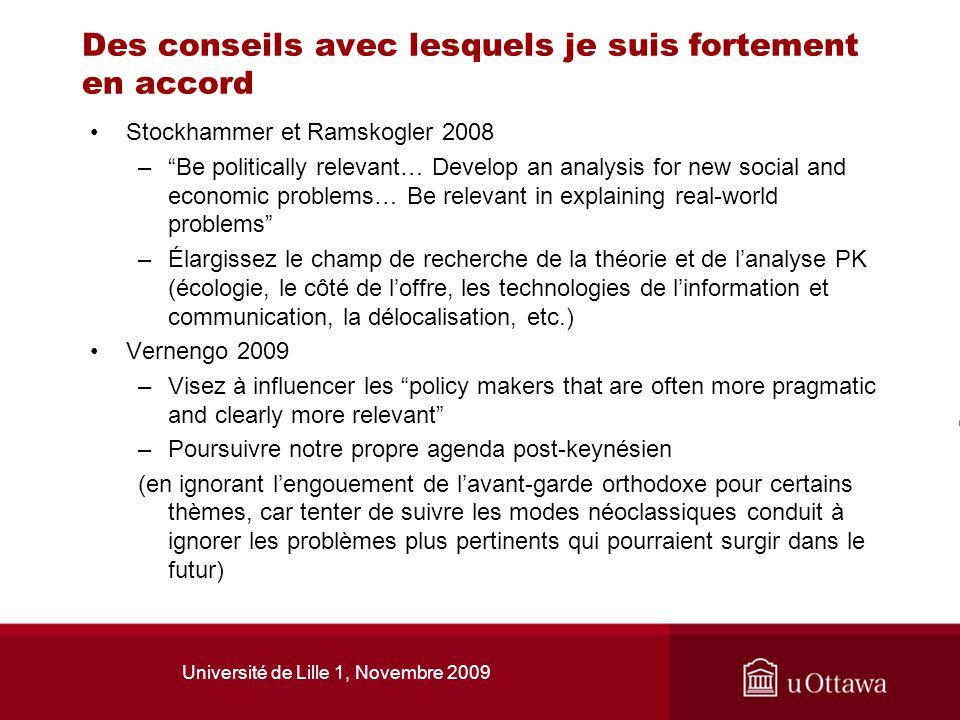 Université de Lille 1, Novembre 2009 Des conseils avec lesquels je suis fortement en accord Stockhammer et Ramskogler 2008 –Be politically relevant… D