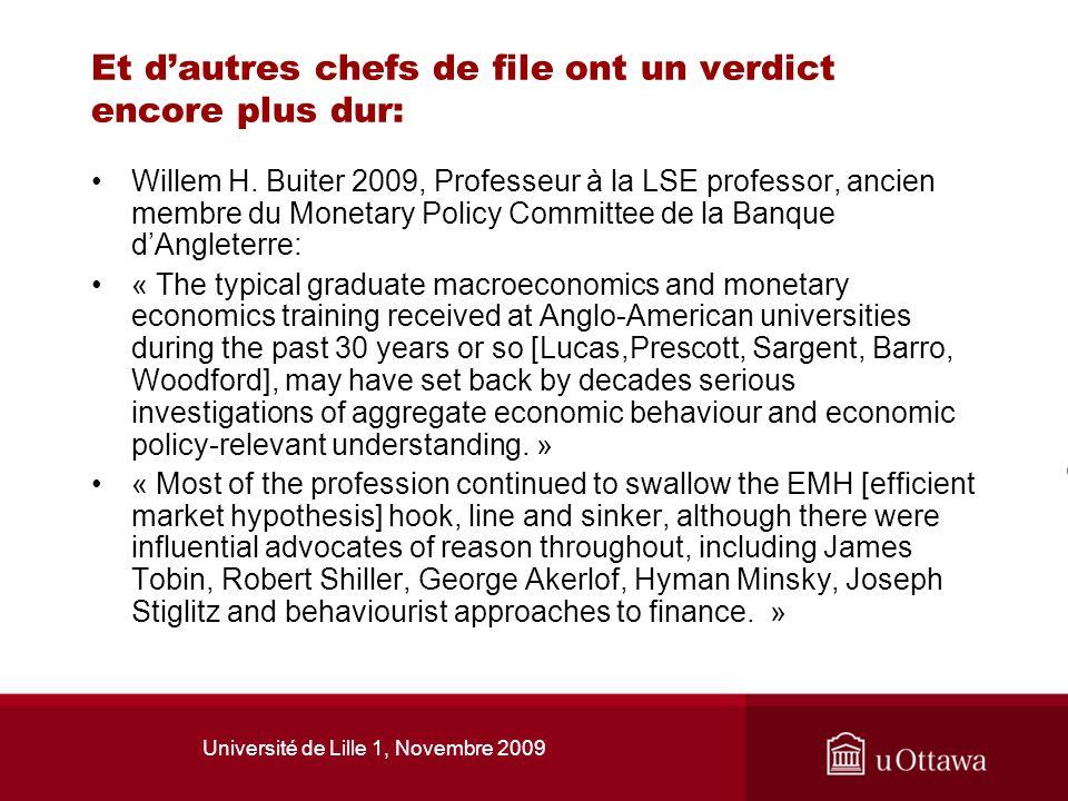 Université de Lille 1, Novembre 2009 Dissidents orthodoxes vs dissidents hétérodoxes La crise pourrait donner plus despace aux dissidents orthodoxes en macroéconomie (Akerlof, etc.).