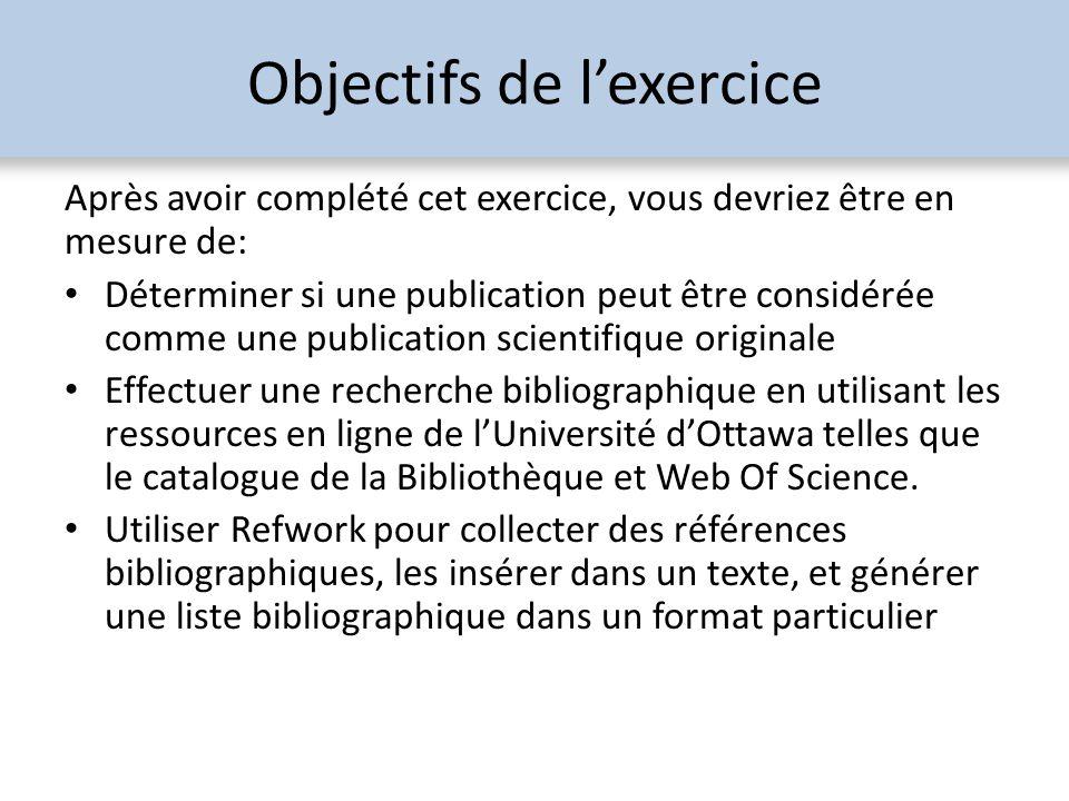 Objectifs de lexercice Après avoir complété cet exercice, vous devriez être en mesure de: Déterminer si une publication peut être considérée comme une