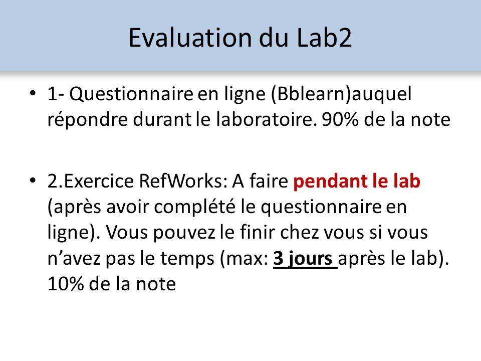 Evaluation du Lab2 1- Questionnaire en ligne (Bblearn)auquel répondre durant le laboratoire.