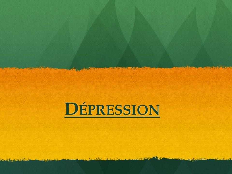 D ÉPRESSION