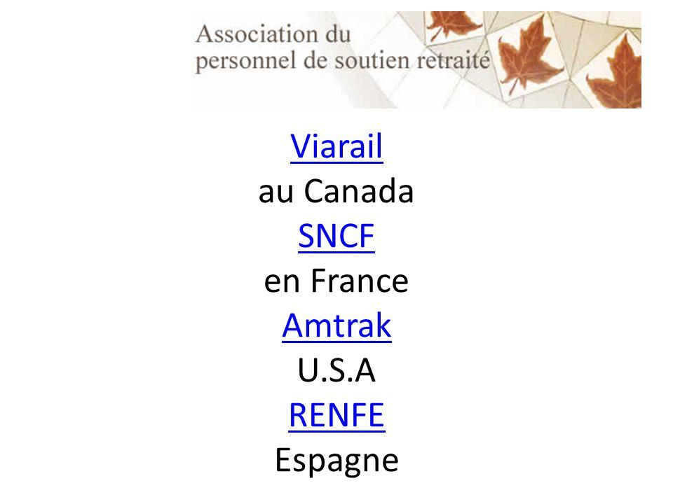 Viarail Viarail au Canada SNCF en France Amtrak U.S.A RENFE Espagne SNCF Amtrak RENFE
