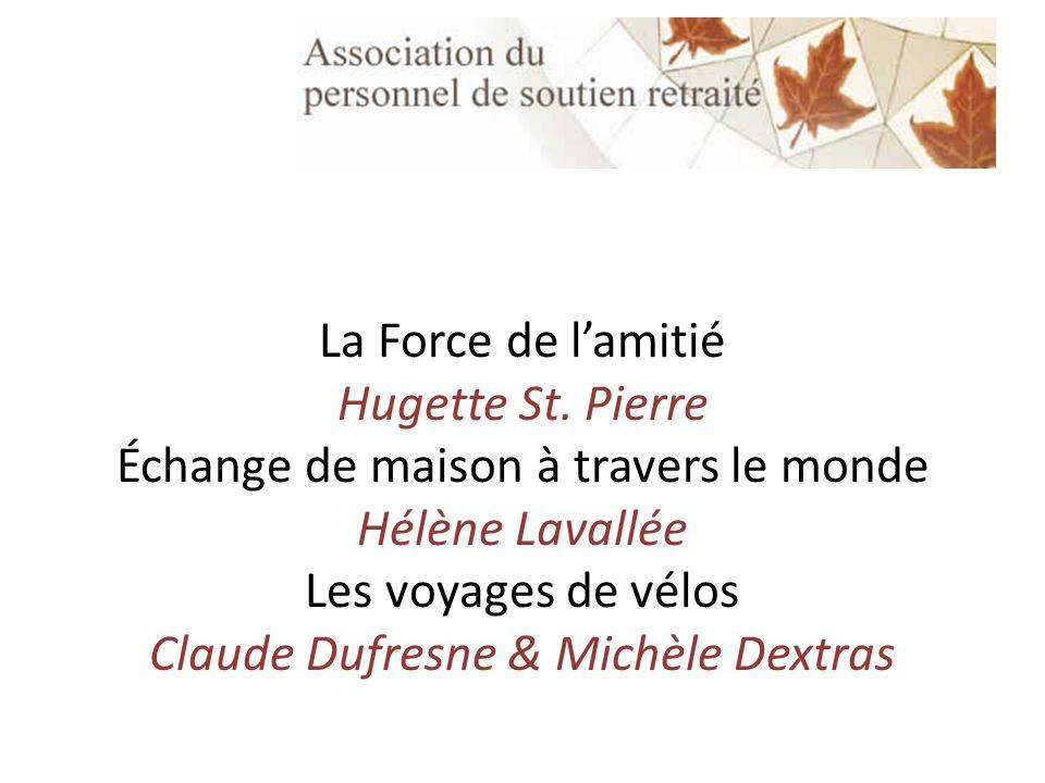 La Force de lamitié Hugette St.