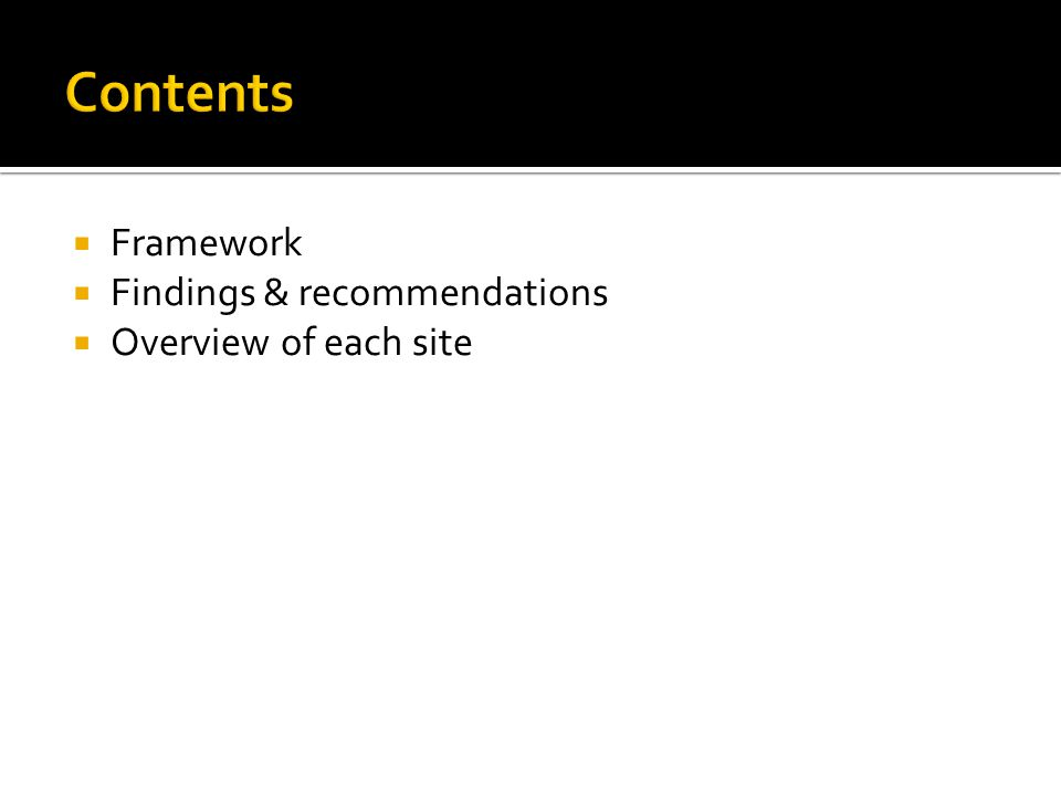 Framework Findings & recommendations Overview of each site