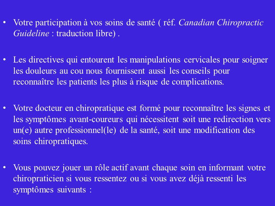 Votre participation à vos soins de santé ( réf. Canadian Chiropractic Guideline : traduction libre). Les directives qui entourent les manipulations ce