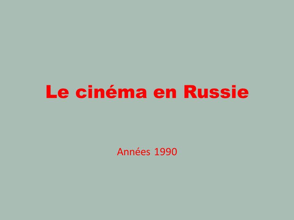 Le cinéma en Russie Années 1990