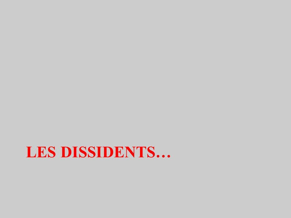 LES DISSIDENTS…