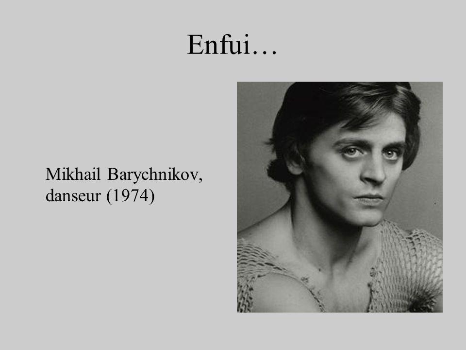 Enfui… Mikhail Barychnikov, danseur (1974)