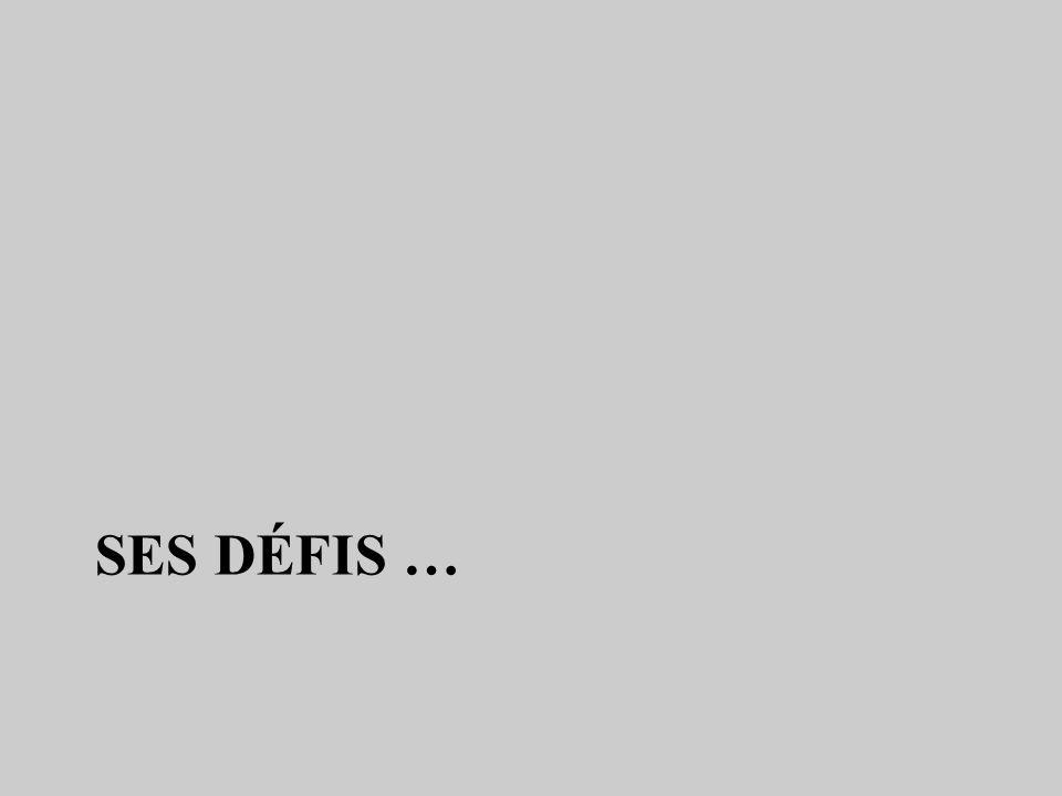 SES DÉFIS …