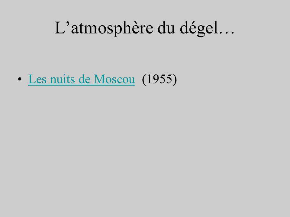 Latmosphère du dégel… Les nuits de Moscou (1955)Les nuits de Moscou