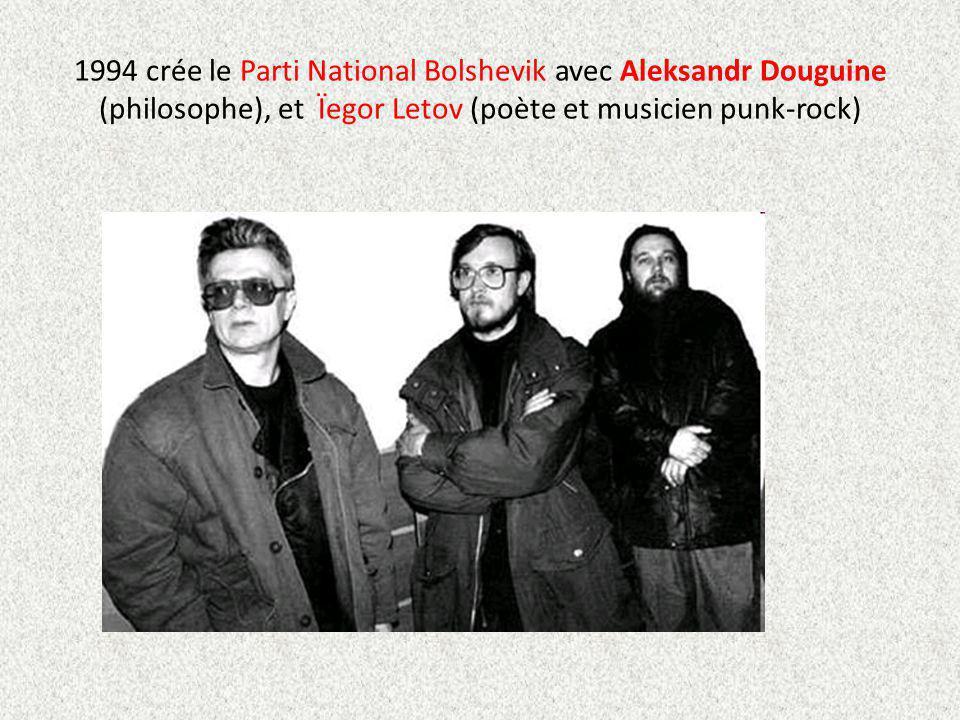1994 crée le Parti National Bolshevik avec Aleksandr Douguine (philosophe), et Ïegor Letov (poète et musicien punk-rock)