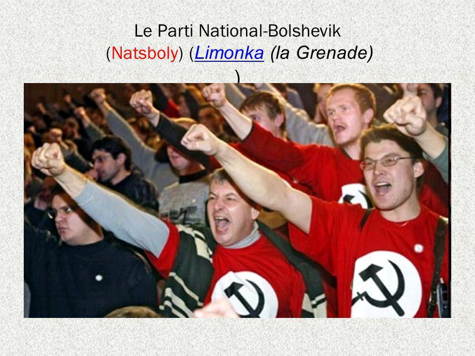 Le Parti National-Bolshevik (Natsboly) ( Limonka (la Grenade) ) Limonka