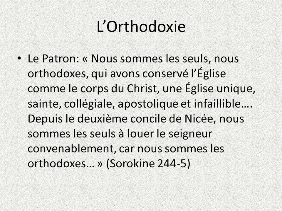 LOrthodoxie Le Patron: « Nous sommes les seuls, nous orthodoxes, qui avons conservé lÉglise comme le corps du Christ, une Église unique, sainte, collégiale, apostolique et infaillible….
