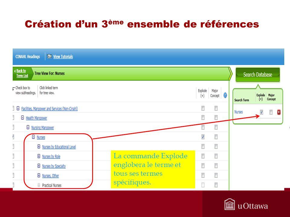 Création dun 3 ème ensemble de références La commande Explode englobera le terme et tous ses termes spécifiques.