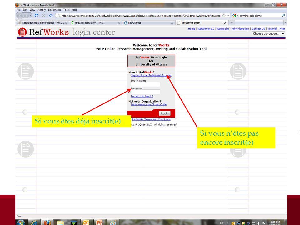 Se connecter à Refworks Si vous êtes déjà inscrit(e) Si vous nêtes pas encore inscrit(e)