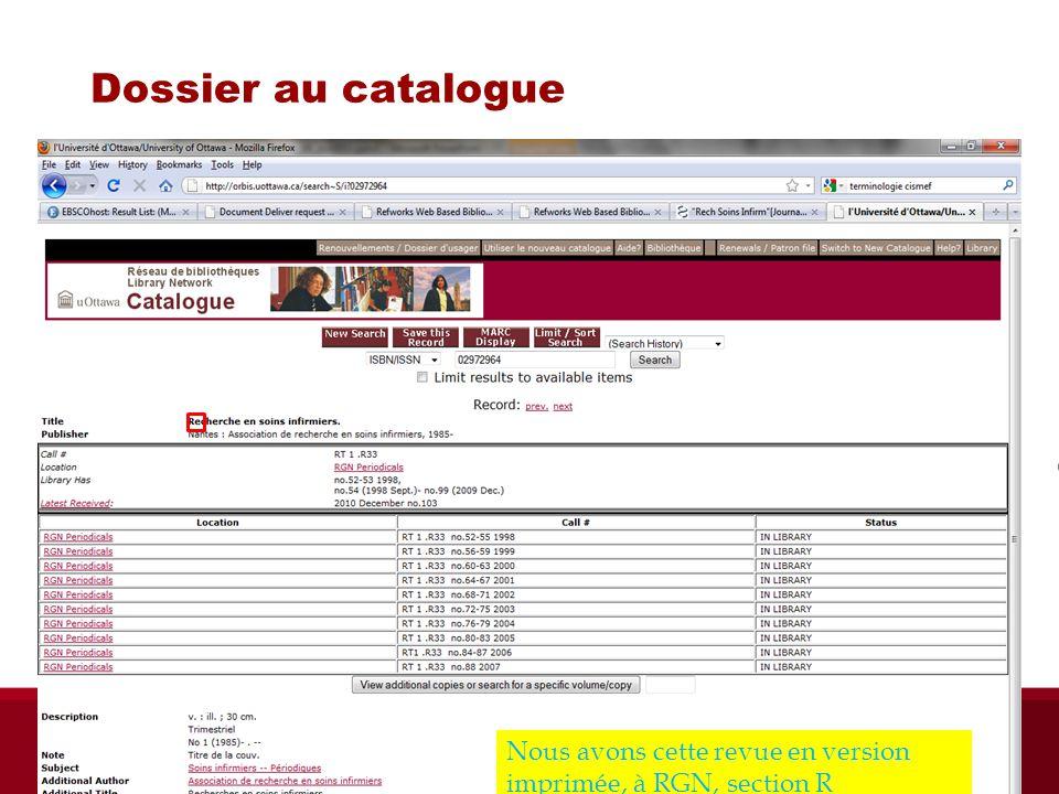 Dossier au catalogue Nous avons cette revue en version imprimée, à RGN, section R