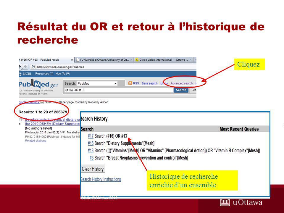 Résultat du OR et retour à lhistorique de recherche Cliquez Historique de recherche enrichie dun ensemble Biblio RGN Jan 2012