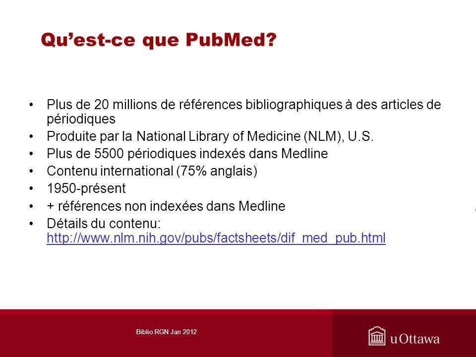 Quest-ce que PubMed? Plus de 20 millions de références bibliographiques à des articles de périodiques Produite par la National Library of Medicine (NL