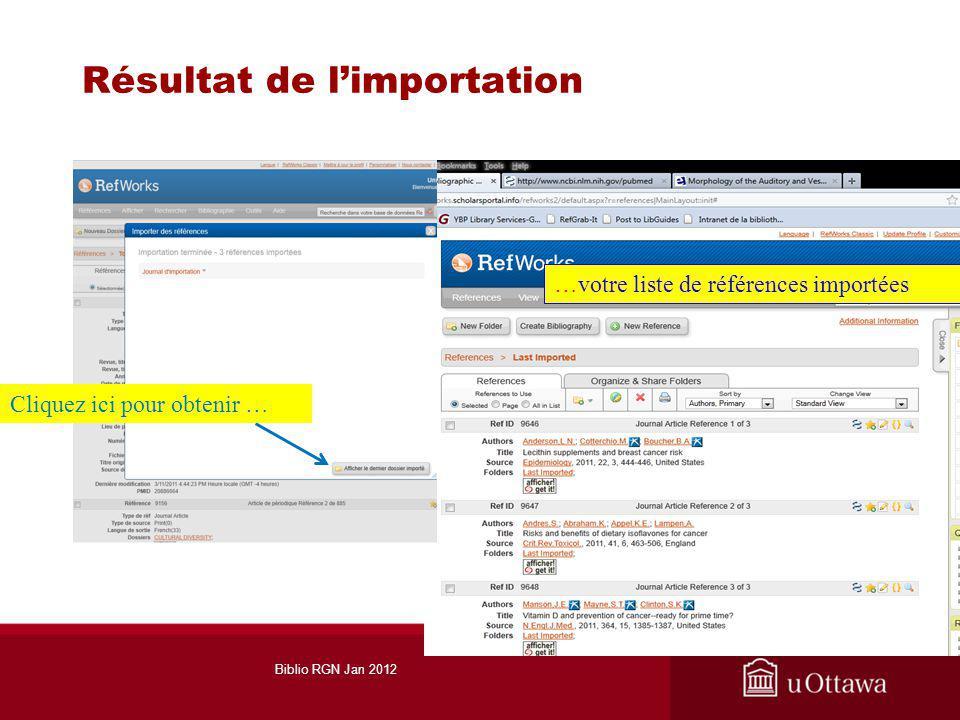 Résultat de limportation Cliquez ici pour obtenir … …votre liste de références importées Biblio RGN Jan 2012