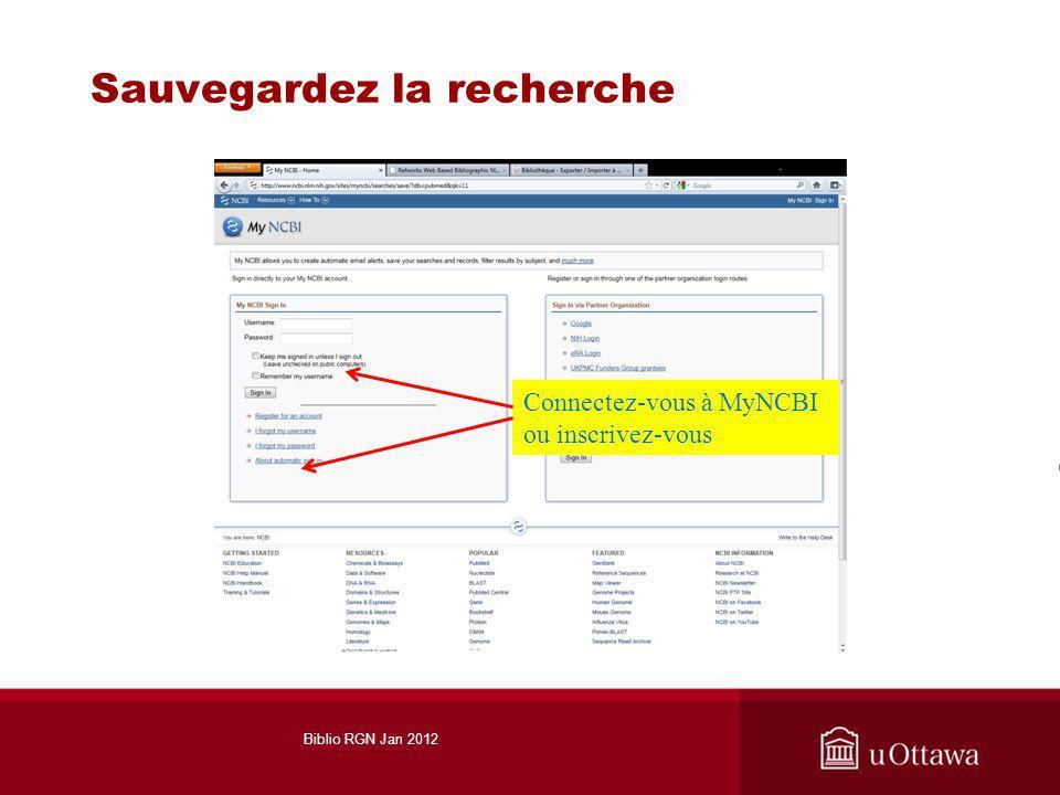 Sauvegardez la recherche Connectez-vous à MyNCBI ou inscrivez-vous Biblio RGN Jan 2012