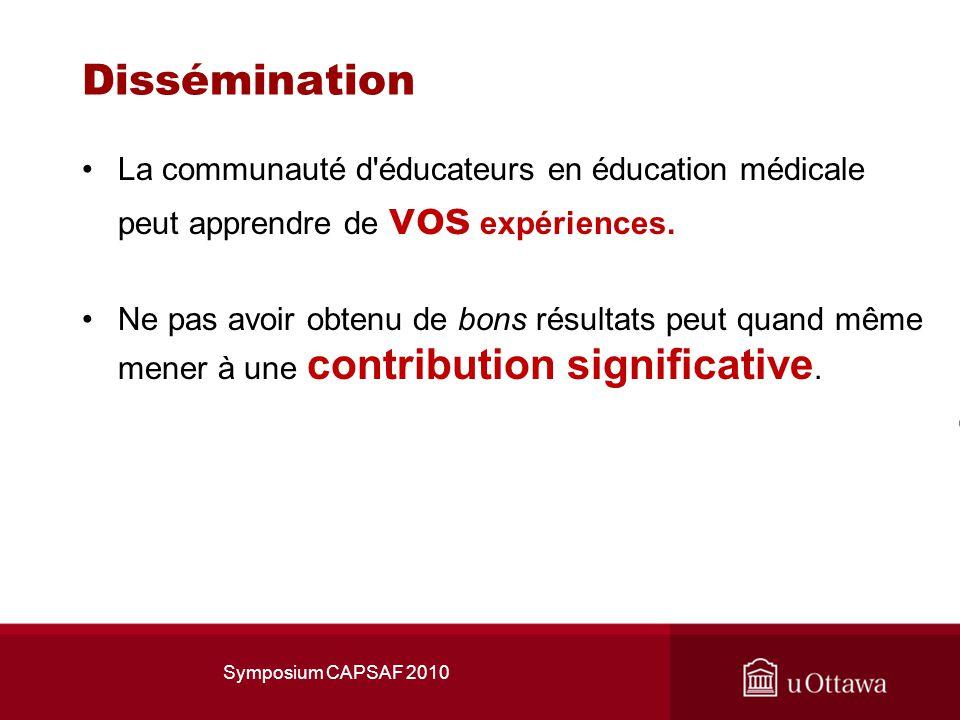 Dissémination La communauté d éducateurs en éducation médicale peut apprendre de vos expériences.