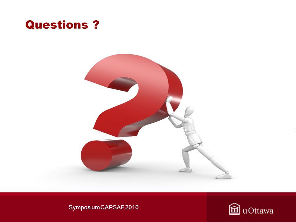 Questions ? Symposium CAPSAF 2010