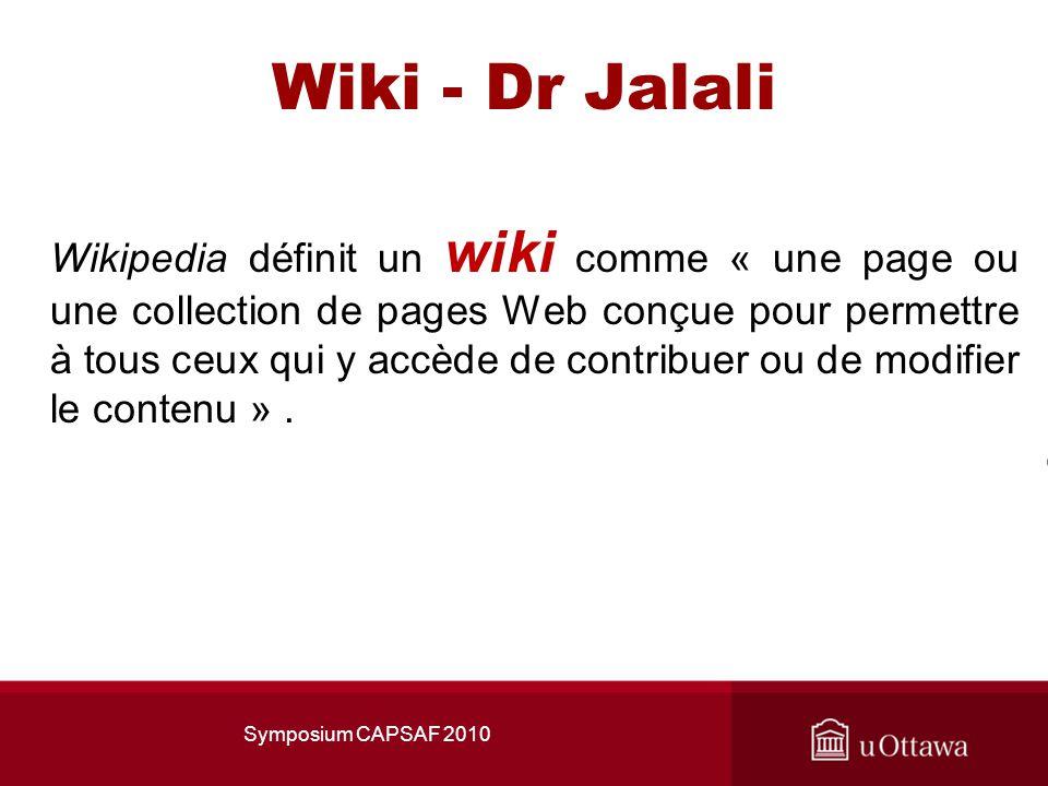 Wiki - Dr Jalali Wikipedia définit un wiki comme « une page ou une collection de pages Web conçue pour permettre à tous ceux qui y accède de contribuer ou de modifier le contenu ».
