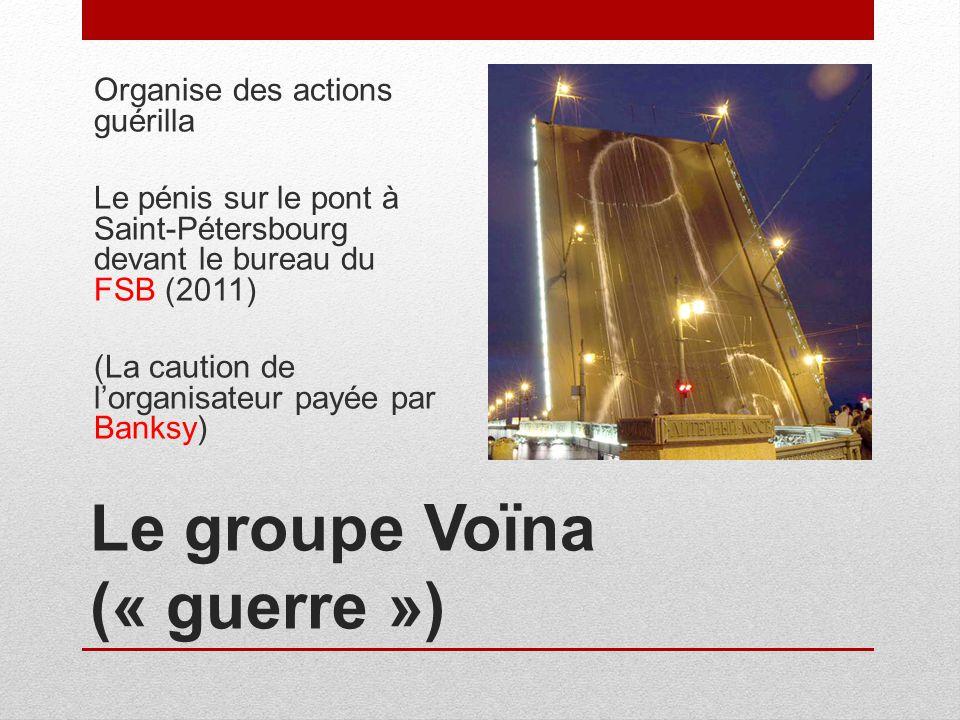 Le groupe Voïna (« guerre ») Organise des actions guérilla Le pénis sur le pont à Saint-Pétersbourg devant le bureau du FSB (2011) (La caution de lorg