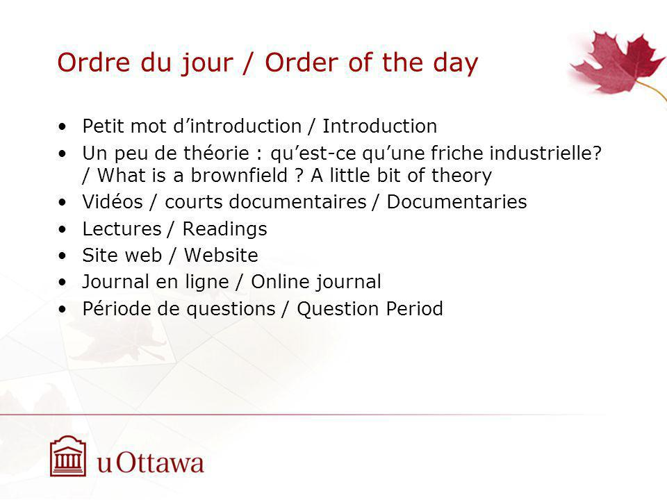 Ordre du jour / Order of the day Petit mot dintroduction / Introduction Un peu de théorie : quest-ce quune friche industrielle.